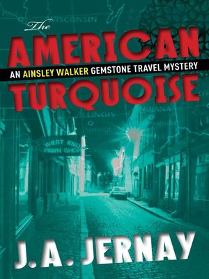 cover image of The American Turquoise (An Ainsley Walker Gemstone Travel Mystery)
