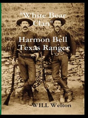 "cover image of ""White Bear Clan"" Harmon Bell Texas Ranger"