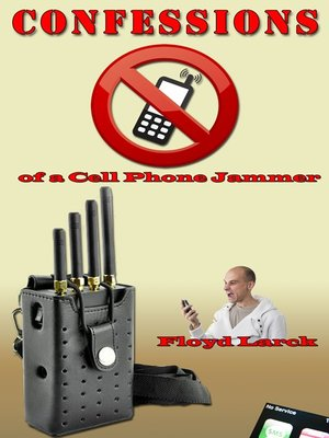 cover image of Confessions of a Cell Phone Jammer