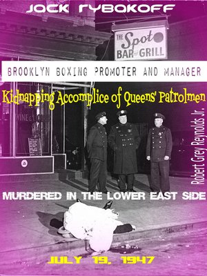 cover image of Jack Rybakoff Brooklyn Boxing Promoter Kidnapping Accomplice of Queens' Patrolmen Murdered in the Lower East Side July 19, 1947
