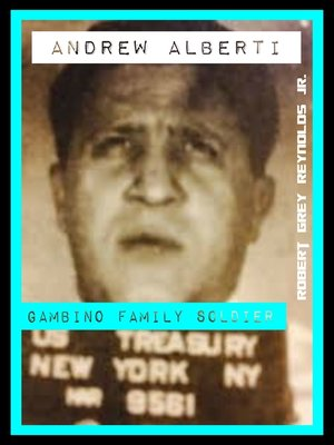 cover image of Andrew Alberti Gambino Family Soldier