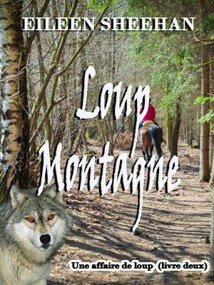 cover image of Loup Montagne (Livre deux d'une Affaire de Loup Trilogie)