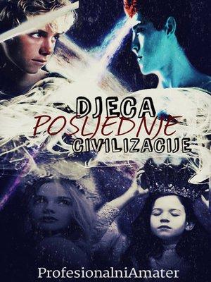 cover image of Djeca posljednje civilizacije