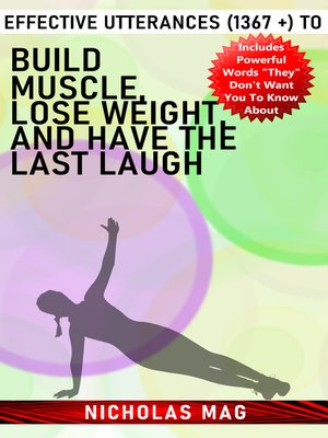 cover image of Effective Utterances (1367 +) to Build Muscle, Lose Weight, and Have the Last Laugh
