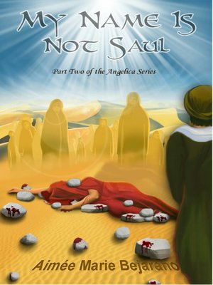"""cover image of """"My Name Is Not Saul""""- Part Two of the Angelica Series"""