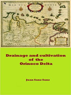 cover image of Drainage and cultivation of the Orinoco Delta