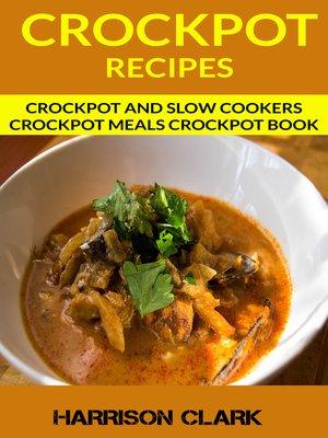 cover image of Crockpot Recipes