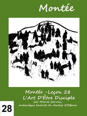 cover image of Montée -Leçon 28 L'Art D'Être Disciple