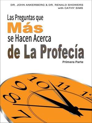 cover image of Las Preguntas que Más se Hacen Acerca de La Profecía Primera Parte