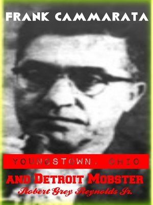 cover image of Frank Cammarata Youngstown, Ohio and Detroit Mobster