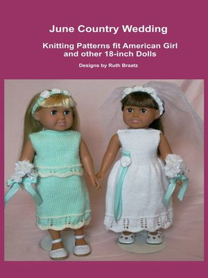 cover image of June Country Wedding, Knitting Patterns fit American Girl and other 18-Inch Dolls