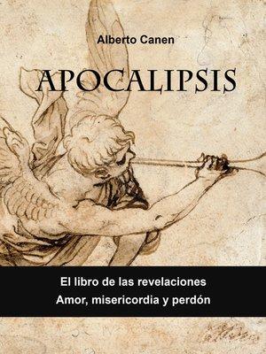 cover image of Apocalipsis. Libro De Las Revelaciones. Amor, Misericordia Y Perdón