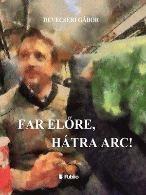cover image of Far előre, hátra arc!