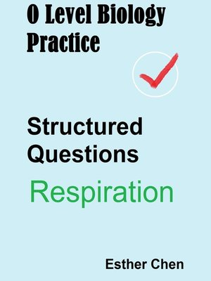 cover image of O Level Biology Practice For Structured Questions Respiration