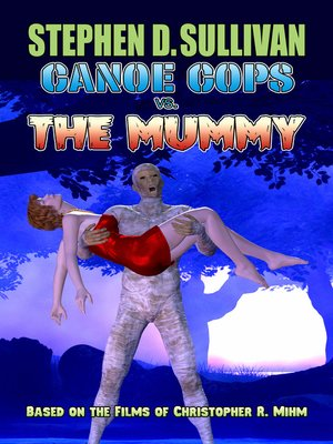 cover image of Canoe Cops vs. the Mummy