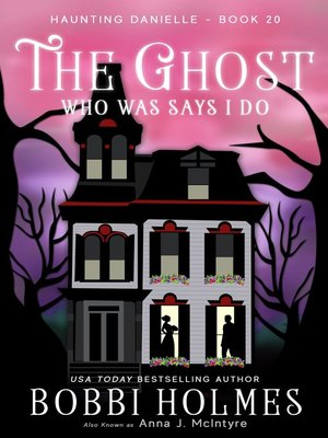 cover image of The Ghost Who Was Says I Do