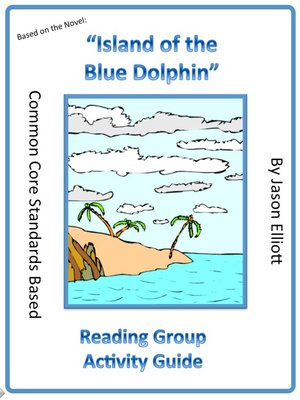 cover image of Island of the Blue Dolphins Reading Group Activity Guide