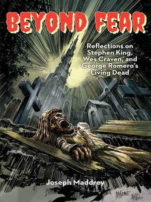 cover image of Beyond Fear Reflections on Stephen King, Wes Craven, and George Romero's Living Dead