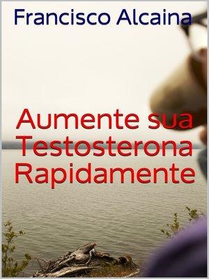 cover image of Aumente sua Testosterona Rapidamente