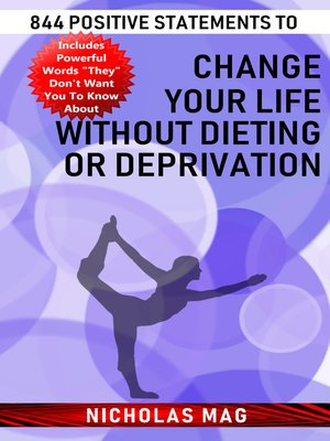 cover image of 844 Positive Statements to Change Your Life Without Dieting or Deprivation