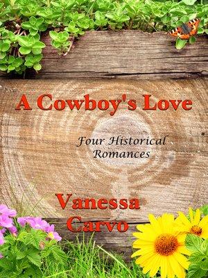cover image of A Cowboy's Love (Four Historical Romances)