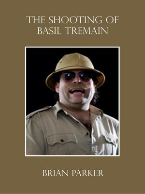 cover image of The Shooting of Basil Tremain