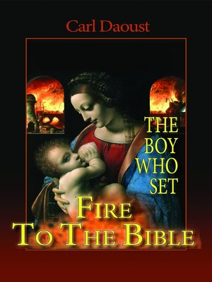 cover image of The Boy Who Set Fire to the Bible