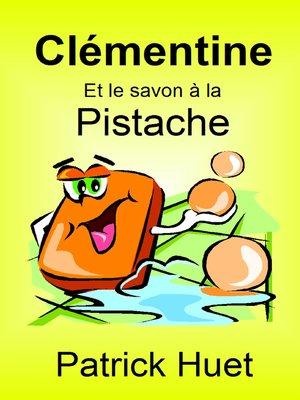 cover image of Clémentine Et Le Savon a La Pistache