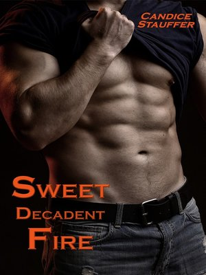 cover image of Sweet,Decadent Fire