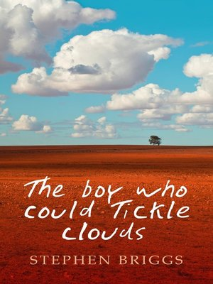 cover image of The Boy Who Could Tickle Clouds