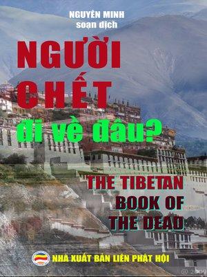 cover image of Người chết đi về đâu?