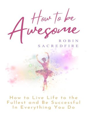 cover image of How to Be Awesome