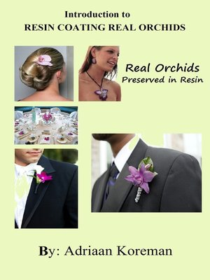 cover image of Introduction to Resin Coating Real Orchids.