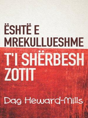 cover image of Është E Mrekullueshme T'i Shërbesh Zotit