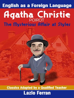 cover image of The Mysterious Affair at Styles (Annotated)--English as a Second or Foreign Language Edition by Lazlo Ferra