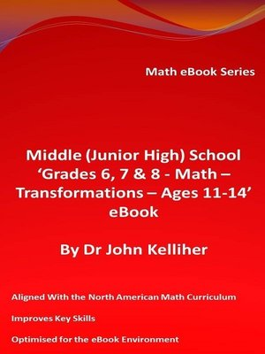 cover image of Middle (Junior High) School 'Grades 6, 7 & 8--Math--Transformations – Ages 11-14' eBook