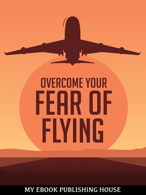 cover image of Overcome Your Fеаr оf Flying