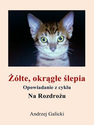cover image of Żółte, okrągłe ślepia