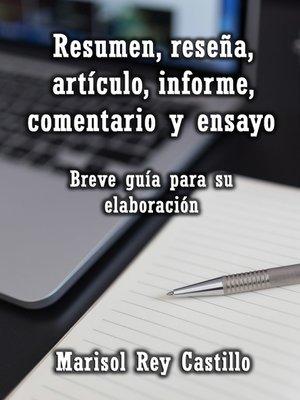 cover image of Resumen, reseña, artículo, informe, comentario y ensayo
