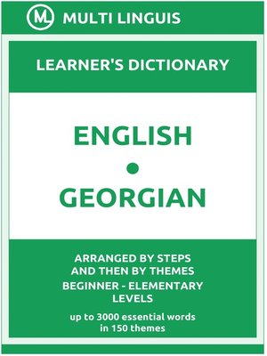 cover image of English-Georgian Learner's Dictionary (Arranged by Steps and Then by Themes, Beginner--Elementary Levels)