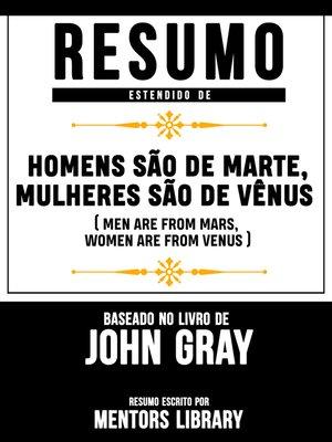 """cover image of Resumo Estendido De """"Homens São De Marte, Mulheres São De Vênus"""" (Men Are From Mars, Women Are From Venus)--Baseado No Livro De John Gray"""