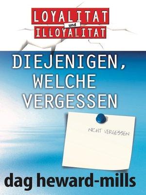 cover image of Diejenigen, welche vergessen