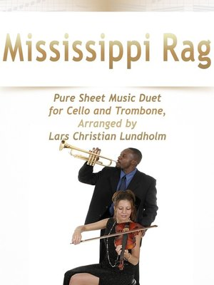 cover image of Mississippi Rag Pure Sheet Music Duet for Cello and Trombone, Arranged by Lars Christian Lundholm