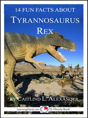 cover image of 14 Fun Facts About Tyrannosaurus Rex
