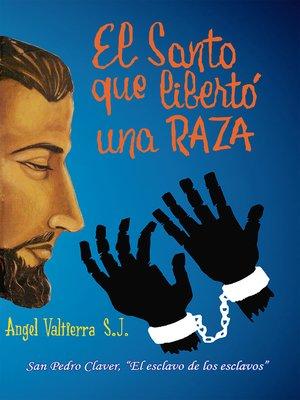cover image of El santo que libertó una raza