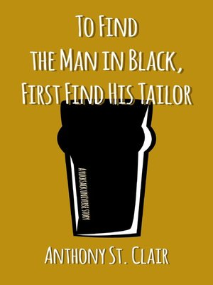 cover image of To Find the Man in Black, First Find His Tailor