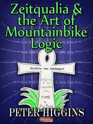 cover image of Zeitqualia & the Art of Mountainbike Logic