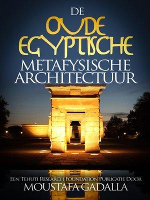 cover image of De Oude Egyptische Metafysische Architectuur