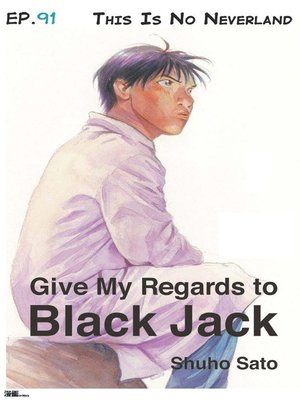 cover image of Give My Regards to Black Jack--Ep.91 This Is No Neverland (English version)