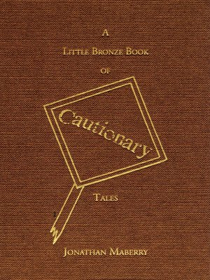 cover image of A Little Bronze Book of Cautionary Tales